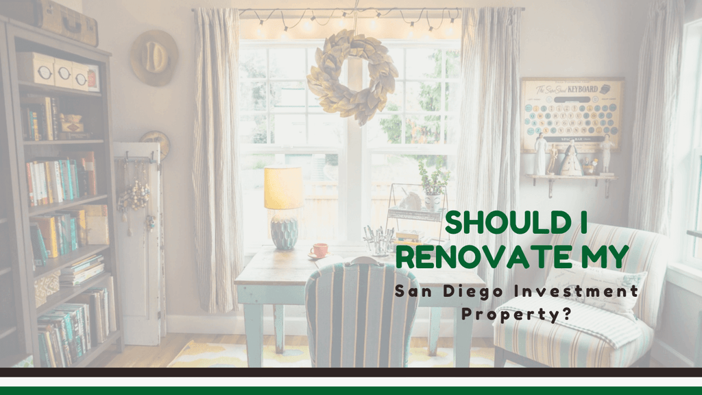 Should I Renovate My San Diego Investment Property? - article banner