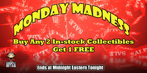 MONDAY MADNESS Buy 2 Get 1 FREE