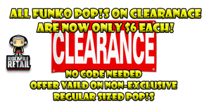 ALL CLEARANCE FUNKO POP!S ARE $6.00!