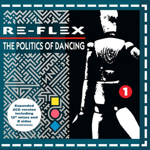 Re-Flex - The Politics Of Dancing CD (import) (PRE-ORDER)