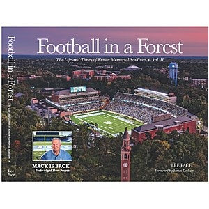Football in a Forest: The Life and Times of Kenan Memorial Stadium Book Vol. II