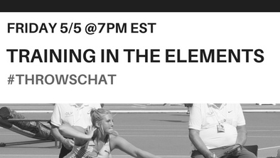 #ThrowsChat Preview 4: Training/Competing in the Elements