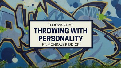 Throws Chat Preview: Monique Riddick and Throwing with Personality