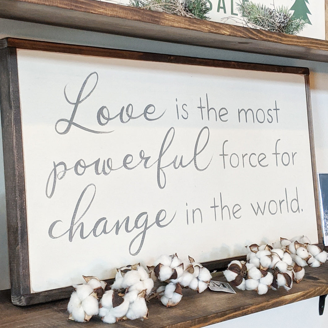 Love is the most powerful... Sign