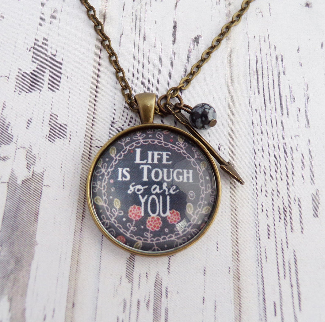 """Life is Tough So Are You"" Necklace"