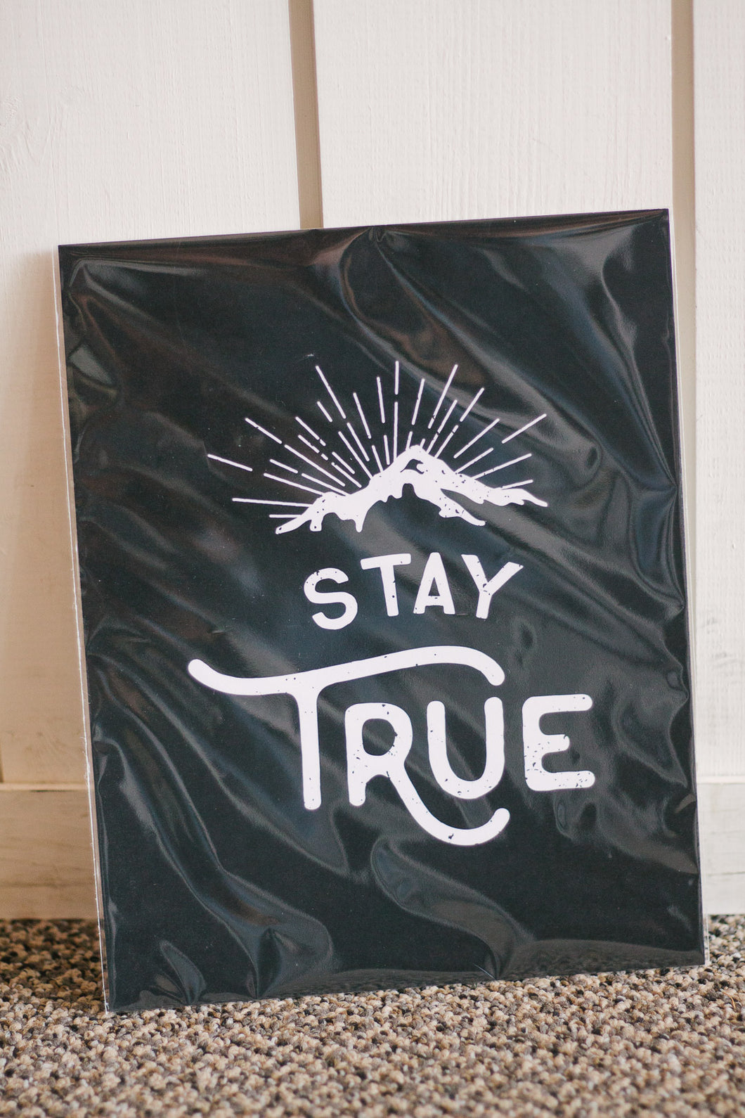 """Stay True"" Art Print"