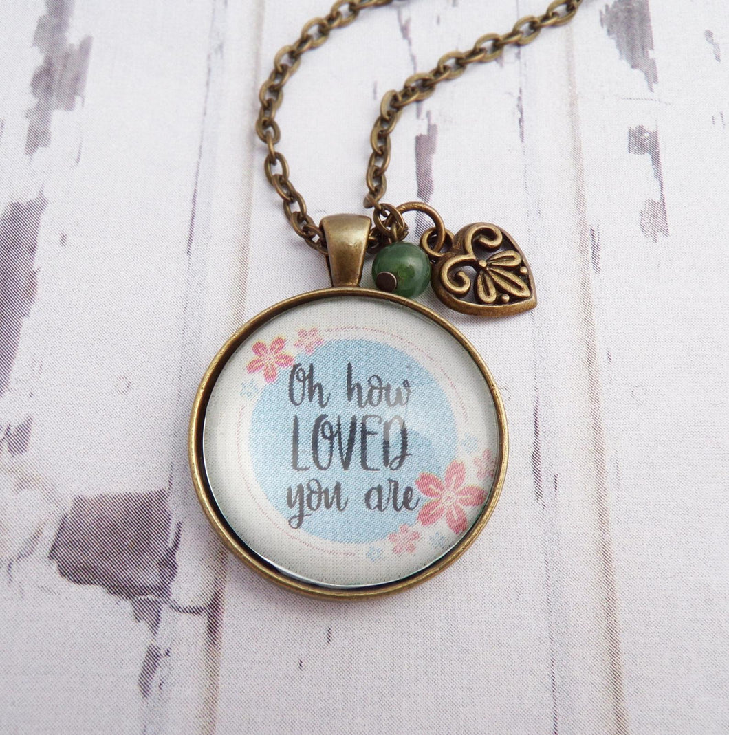 """Oh How Loved You Are"" Necklace"