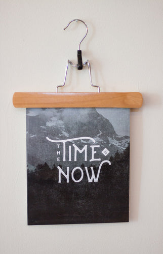 """The Time Is Now"" Art Print"