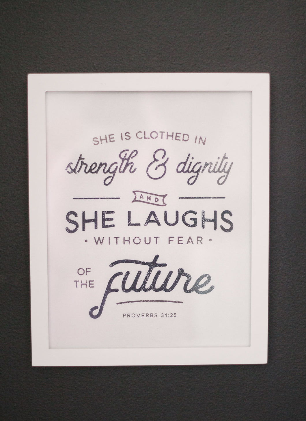 """She Is Clothed In Strength and Dignity"" Art Print"