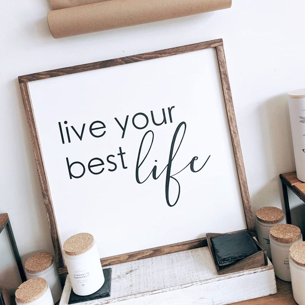 Live Your Best Life Sign
