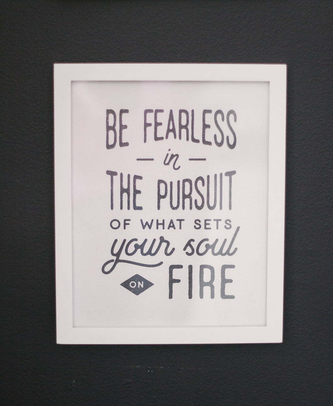 """Be Fearless"" Art Print"