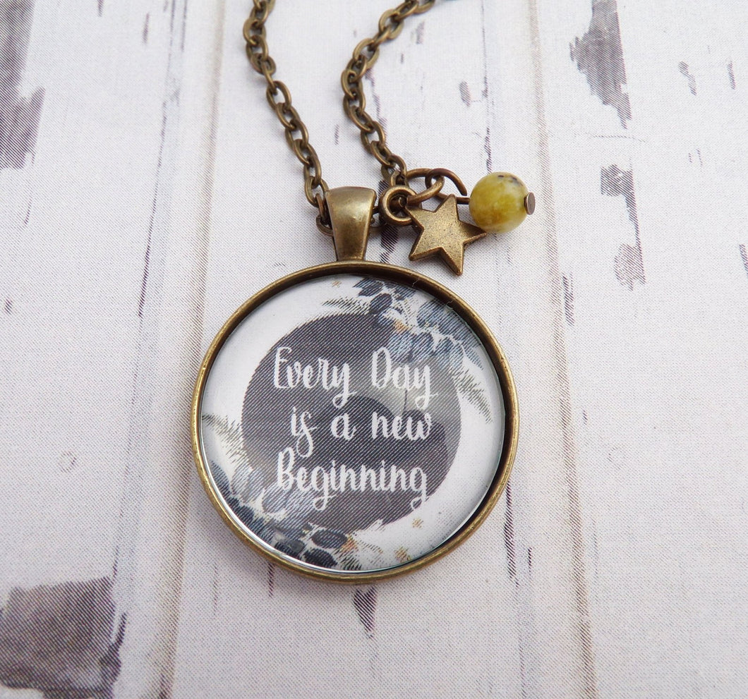 """Every Day Is A New Beginning"" Necklace"
