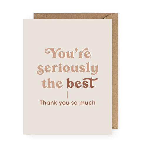 You're Seriously the Best - Greeting Card