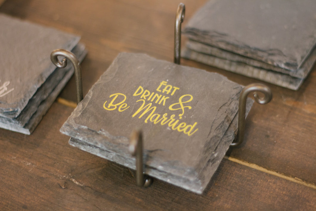 Eat Drink and Be Married Slate Coaster