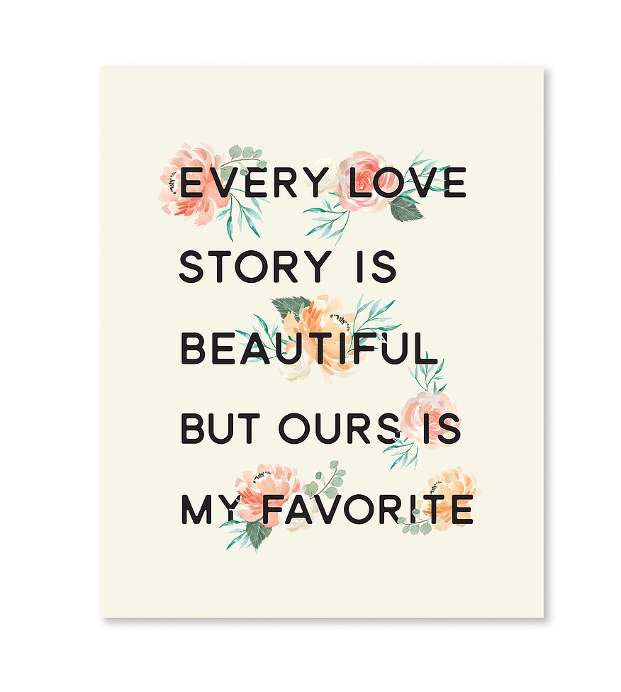 Every Love Story Print