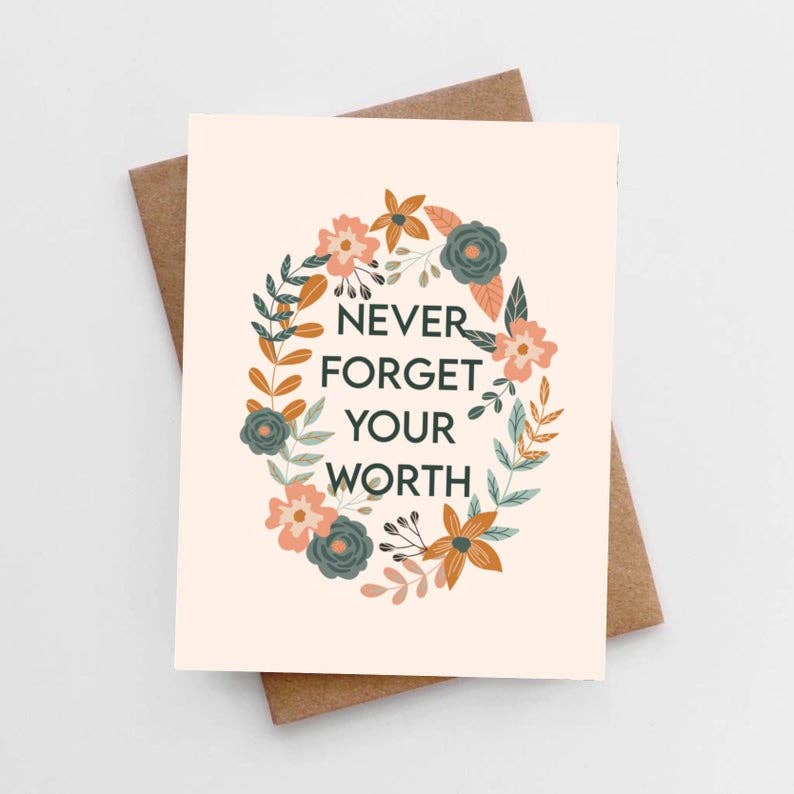 """Never Forget Your Worth"" Card"