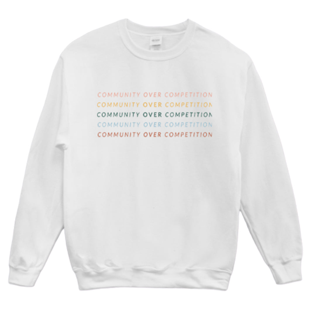 Community Over Competition Sweatshirt by Natalie Franke