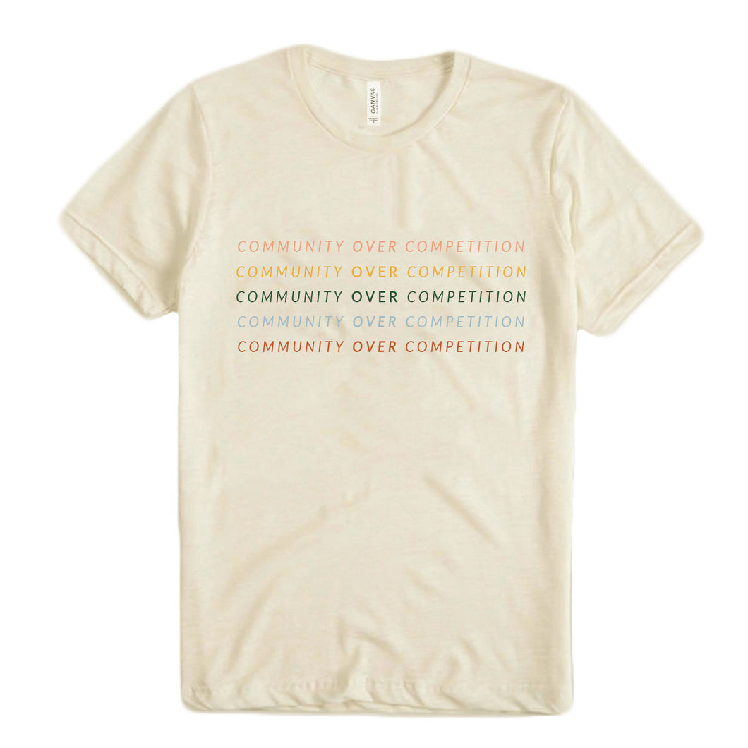 Community Over Competition Shirt by Natalie Franke