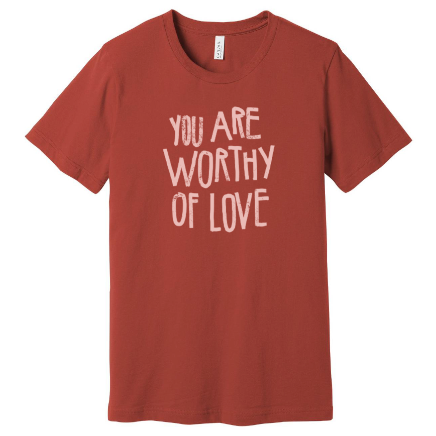 You Are Worthy of Love by Justin Shiels