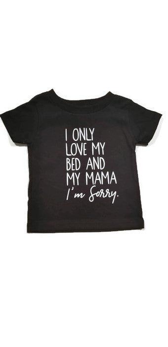 I Only Love My Bed T-Shirt