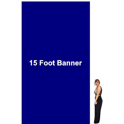 15 Foot Tall By Various Widths Custom Vinyl Banners