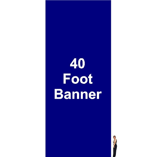 40 Foot Tall By Various Widths Custom Vinyl Banners