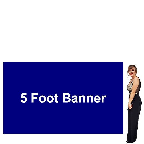 5 Foot Tall By Various Widths Custom Vinyl Banners