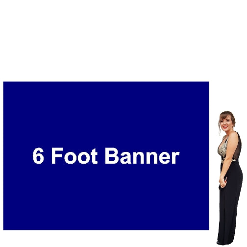 6 Foot Tall By Various Widths Custom Vinyl Banners