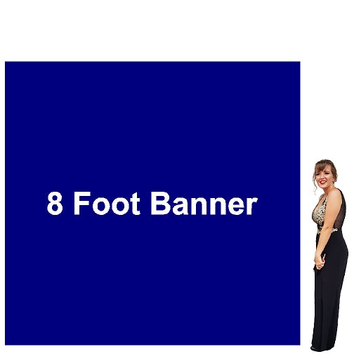 8 Foot Tall By Various Widths Custom Vinyl Banners