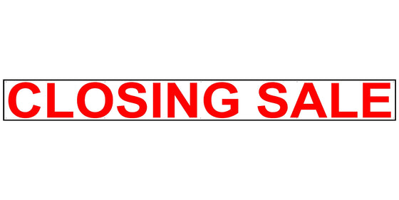 Closing Sale 2' Tall by 20' Wide Vinyl Banner