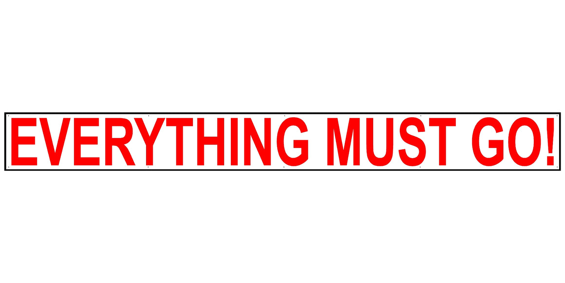 Everything Must Go 2' Tall by 20' Wide Vinyl Banner