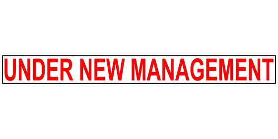 Under New Management 2' Tall by 20' Wide Vinyl Banner