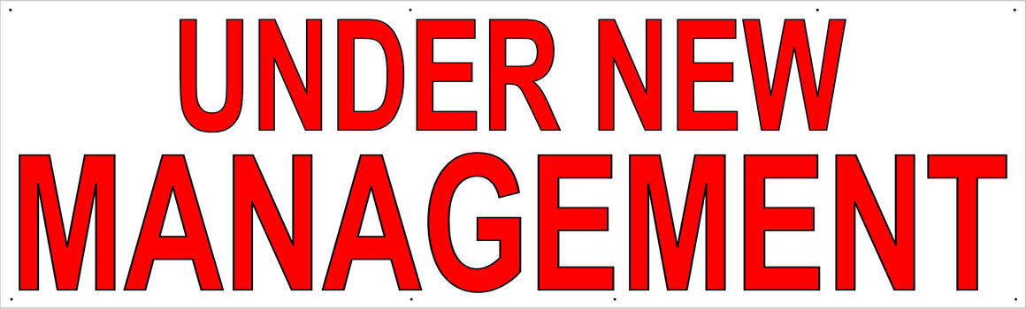 Under New Management 3' Tall by 10' Wide Vinyl Banner