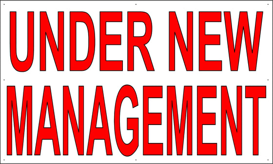 Under New Management 3' Tall by 5' Wide Vinyl Banner