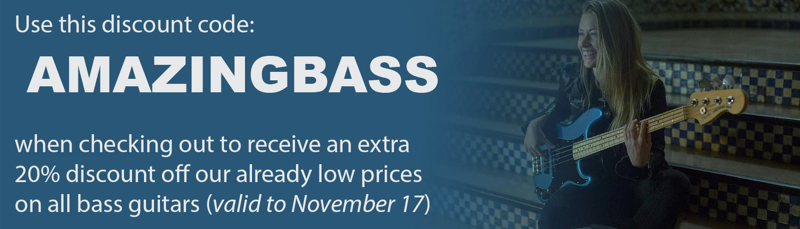Get an extra 20% off all bass guitars with this discount code