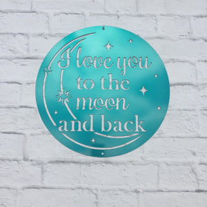 I Love You to the Moon and Back Custom Metal Wall Decor