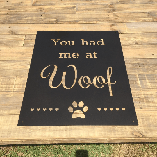 "Dog ""You Had Me at Woof"" Metal Sign"
