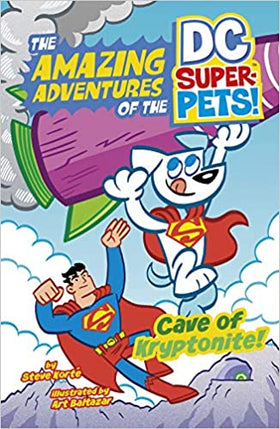 Cave of Kryptonite The Amazing Adventures of the DC Super Pets