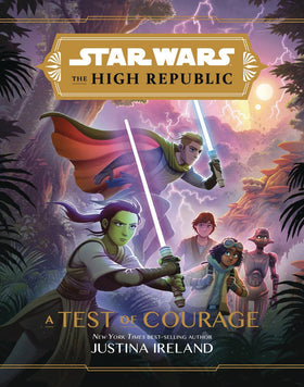 Star Wars High Republic YA HC Novel A Test of Courage