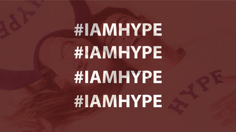 HYPE Signature Collection #IAMHYPE Campaign