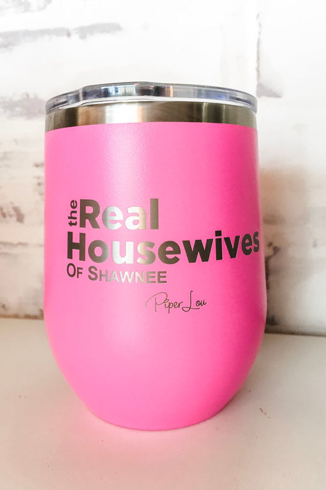 Real Housewives Shawnee Wine Cup Pink