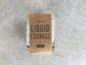 Liquid Courage glass