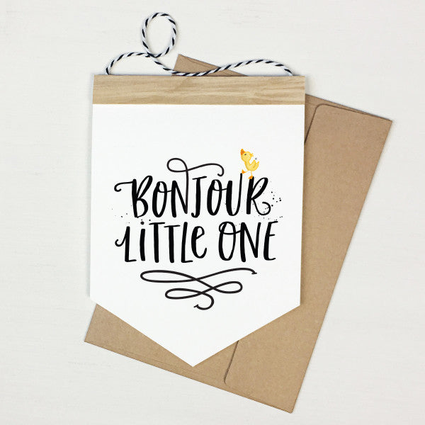 Bonjour Little One - Banner Greeting Card