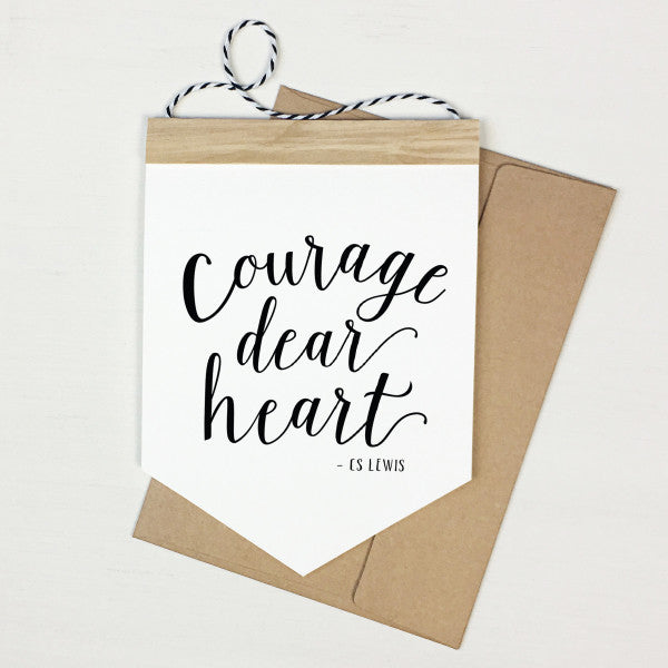 Courage Dear Heart - Banner Greeting Card