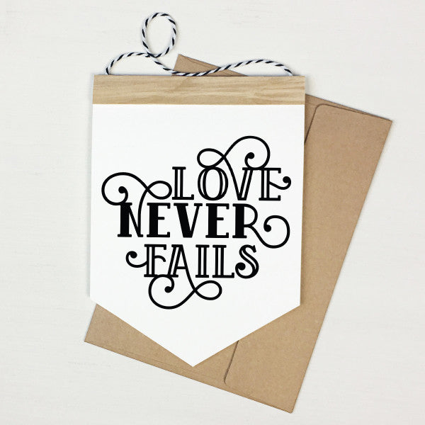 Love Never Fails- Banner Greeting Card
