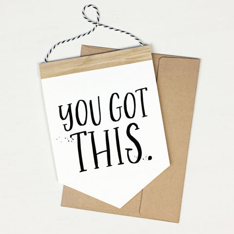 You Got This - Banner Greeting Card