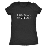 I think, therefore I'm VEGAN Ladies Shirt