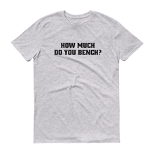 How much do you bench?