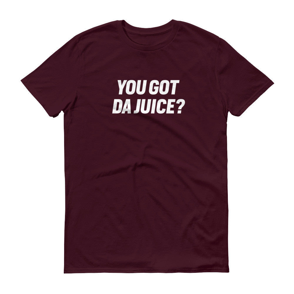 You got da juice?