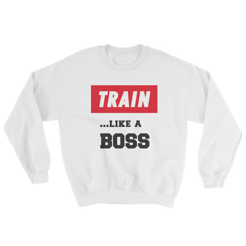 Train Like A Boss Sweatshirt